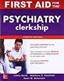 First Aid for the Psychiatry Clerkship, Fourth Edition (First Aid Series)
