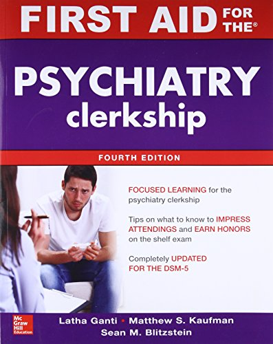 First Aid for the Psychiatry Clerkship, Fourth Edition (First Aid (Ms3 Series)