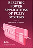 Electric Power Applications of Fuzzy Systems, , 0780311973