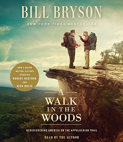 A Walk in the Woods (Movie Tie-In): Rediscovering America on the Appalachian Trail by Bryson Bill (2015-07-28) Audio CD