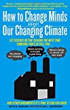 How to Convert a Climate Change Skeptic (Even If It's Yourself), Seth Darling and Doug Sisterson, 1615192239