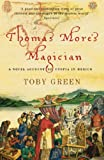 Thomas More's Magician, Toby Green, 0753819783