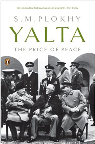Yalta The Price Of Peace Kindle Edition By S M Plokhy Politics