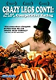 Crazy Legs Conti: Zen and the Art of Competitive Eating by Blue Underground by Chris Kenneally Danielle Franco