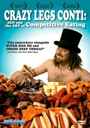 Crazy Legs Conti: Zen and the Art of Competitive Eating by Blue Underground by Chris Kenneally Danielle Franco by Blue Underground