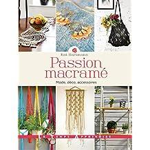 Passion macramé: Mode, déco, accessoires