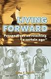 Living Forward, John Ferris Smith, 1893732584