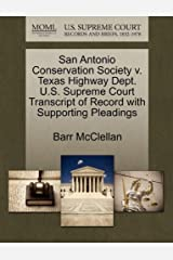 San Antonio Conservation Society v. Texas Highway Dept. U.S. Supreme Court Transcript of Record with Supporting Pleadings Paperback