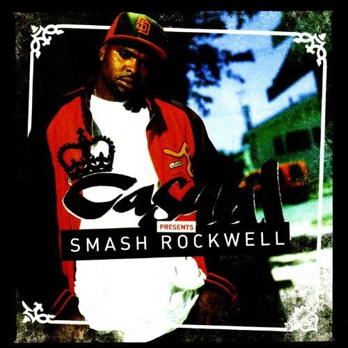 Casual Presents: Smash Rockwell [Explicit]