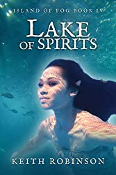 Lake of Spirits (Island of Fog, Book 4)