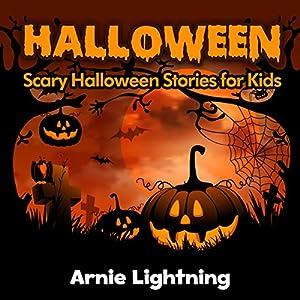 Halloween: Scary Halloween Short Stories for Kids Audiobook