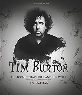 Tim Burton: An Unauthorized Biography of the Filmmaker ...