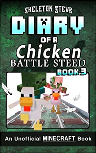 Diary of a Chicken BATTLE STEED Book 3: Unofficial Minecraft ...