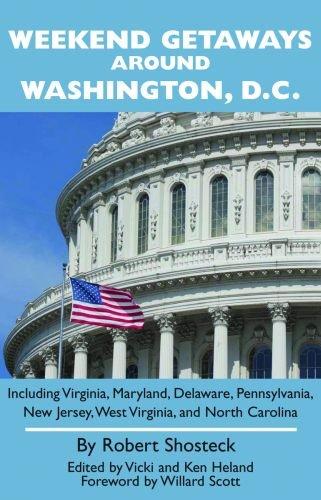 Weekend Getaways around Washington, D.C.: Including Virginia, Maryland, Delaware, Pennsylvania, New Jersey, West Virginia, and North Carolina (North Carolina Away Jersey)