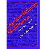 [(Cognitive-behavior Modification: An Integrative Approach)] [Author: Donald Meichenbaum] published on (November, 2002)