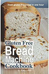 Gluten Free Bread Machine Cookbook Paperback