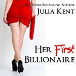 Her First Billionaire: BBW Romance, Book 1 | Julia Kent