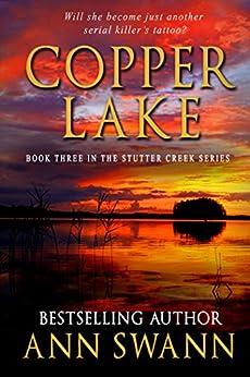 Copper Lake (Stutter Creek Book 3) by [Swann, Ann]
