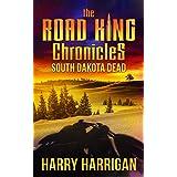 The Road King Chronicles: South Dakota Dead
