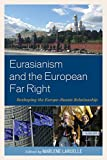 img - for Eurasianism and the European Far Right: Reshaping the Europe Russia Relationship book / textbook / text book