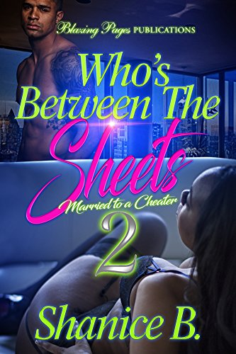 Who's Between The Sheets 2: Married to a Cheater by [B., Shanice]