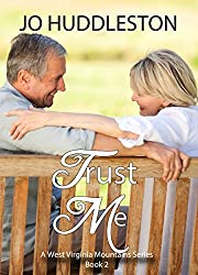 Trust Me : A sweet Southern romance set in 1960 where Loreen must learn to leave the past behind and trust her heart (The West Virginia Mountains Book 2)