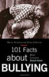 101 Facts about Bullying, Meline M. Kevorkian and Robin D'Antona, 1578868491
