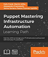 Puppet: Mastering Infrastructure Automation Front Cover