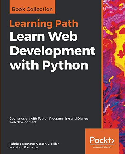 Learn Web Development with Python: Get hands-on with Python Programming and Django web development