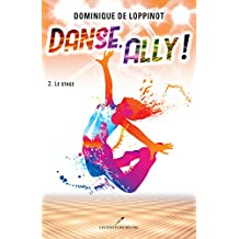 Danse, Ally ! T.2: Le stage (French Edition)