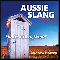 """Aussie Slang Pictorial 5th Edition: """"What's it Like, Mate?"""""""