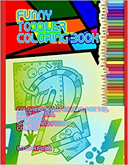 Funny toddler coloring book: Coloring book for kids (age 1-5