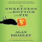 The Sweetness at the Bottom of the Pie Audiobook by Alan Bradley Narrated by Jayne Entwistle