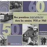 Nos premières vacances dans les années 1950 et 1960