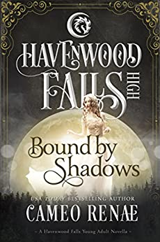 Bound by Shadows: (A Havenwood Falls High Novella) by [Renae, Cameo]