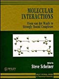 img - for Molecular Interactions: From van der Waals to Strongly Bound Complexes (Wiley Series in Theoretical Chemistry) book / textbook / text book