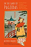 In the Land of Pagodas: A Classic Account of Travel in Hong Kong, Macao, Shanghai, Hubei, Hunan and Guizhou (Exploring Asia)