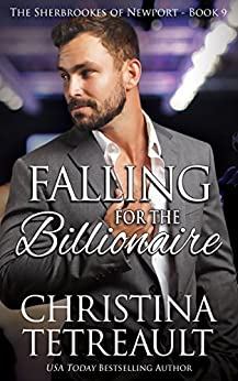 Falling For The Billionaire (The Sherbrookes of Newport Book 9) by [Tetreault, Christina]