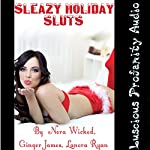 Sleazy Holiday Sluts: 5 Hardcore Eroticas | Nora Wicked,Ginger James,Lanora Ryan