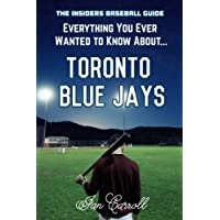 Everything You Ever Wanted to Know About Toronto Blue Jays