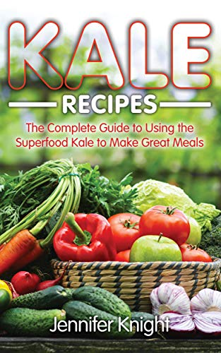 Kale Recipes Complete Guide Superfood ebook