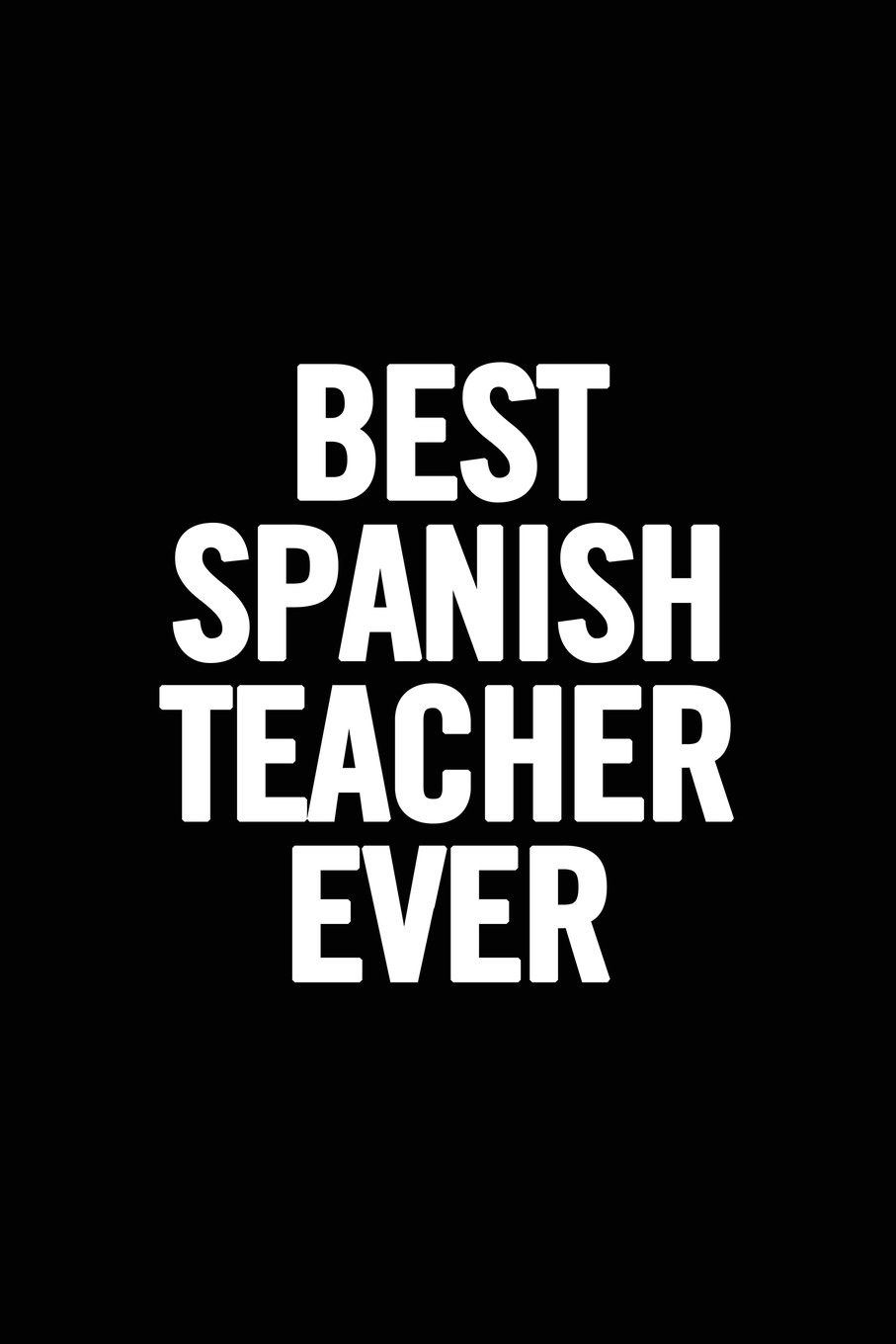 Best Spanish Teacher Ever: Lined 6x9 Thank You Notebook for Teacher, perfect year end gag gift/retirement, cute journal to show appreciation for awesome educators, useful present as a lesson planner ebook