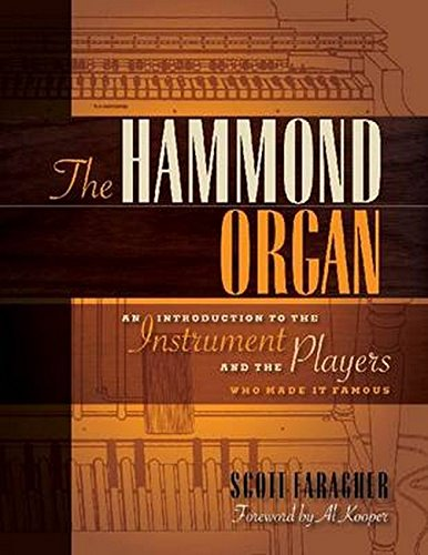 - The Hammond Organ: An Introduction to the Instrument and the Players Who Made It Famous