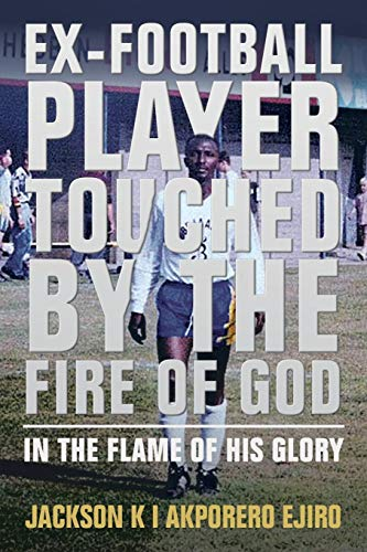 Jesus Feet Anointing - Ex-Football Player Touched by the Fire of God: In the Flame of His Glory