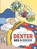 Dexter Has a Dream, Katy J. Kamp, 1491833394