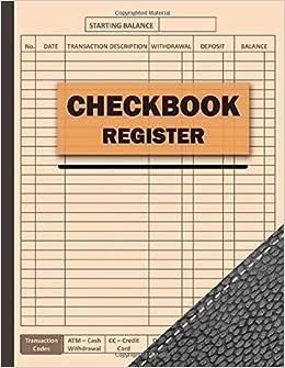 Amazon Com Checkbook Register Checkbook Transaction Register For Small Business Personal Use Large Check Register Tracker 9798656836258 Hudson Wilbur Books