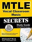 Mtle Vocal Classroom Music Secrets Study Guide : MTLE Test Review for the Minnesota Teacher Licensure Examinations, MTLE Exam Secrets Test Prep Team, 1630945706
