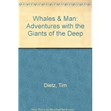 Whales & Man: Adventures With the Giants of the Deep