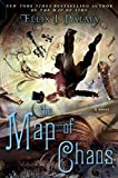 The Map of Chaos: A Novel (The Map of Time Trilogy Book 3)