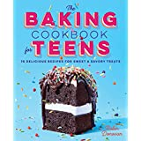 The Baking Cookbook for Teens: 75 Delicious Recipes for Sweet and Savory Treats